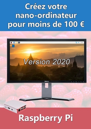 Nouveau livreCréez botre nano-ordinateur pour moins de 100 € - Version 2020