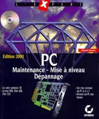 PC MAINTENANCE, MISE A NIVEAU, DEPANNAGE. Avec un CD-ROM, Edition 2000 - Michel Martin | Showmesound.org