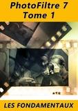 Michel Martin - PhotoFiltre 7 - Les fondamentaux - Tome 1.