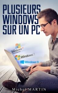 Michel Martin - Plusieurs Windows  sur un PC.
