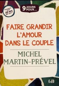 Michel Martin-Prével - 9 jours pour faire grandir l'amour dans le couple.