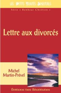 Michel Martin-Prével - Lettre aux divorcés.