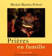 Michel Martin-Prével - Prières en famille.