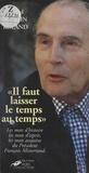 """Michel Martin-Roland - """"Il faut laisser le temps au temps"""" - Les mots de François Mitterrand."""