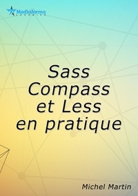 Michel Martin - Sass, Compass et Less par la pratique.