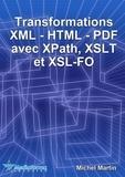 Michel Martin - Transformations XML-HTML-PDF avec XPath, XSLT et XSL-FO.
