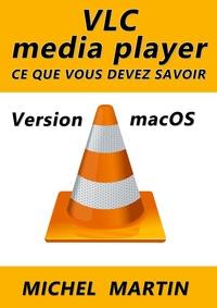 Michel Martin - VLC pour Mac - Ce que vous devez savoir.