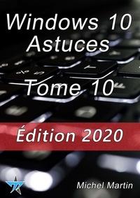 Michel Martin - Windows 10 Astuces Tome 10.
