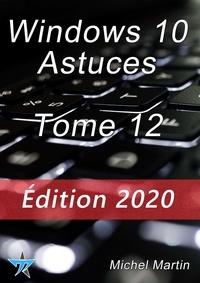 Michel Martin - Windows 10 Astuces Tome 12.