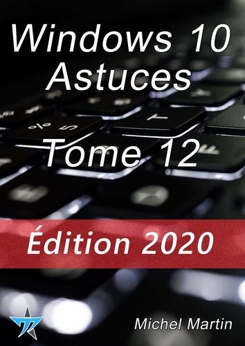 Windows 10 Astuces Tome 12