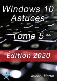 Michel Martin et Michel Martin Mediaforma - Windows 10 Astuces Tome 5.