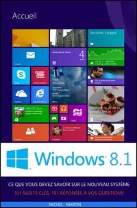 Michel Martin - Windows 8.1 - Ce que vous devez savoir.