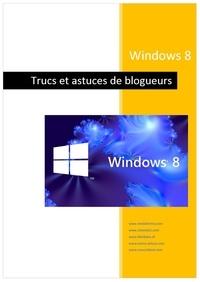 Michel Martin - Windows 8 - Trucs de blogueurs.