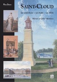Michel Martinez - Saint-Cloud : le château, le parc, la fête.