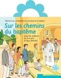 Michel Masclet et Marie-Louise Binot - Sur les chemins du baptême avec les enfants de 2-4 ans et leur famille. 1 CD audio