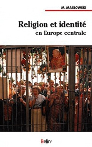 Michel Maslowski - Religion et identité en Europe centrale.