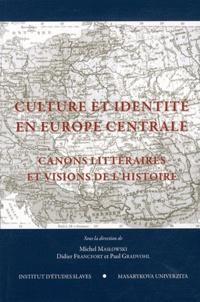 Michel Maslowsky et Didier Francfort - Culture et identité en Europe centrale - Canons littéraires et visions de l'histoire.