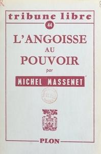 Michel Massenet - L'angoisse au pouvoir.