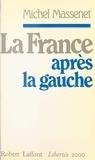 Michel Massenet - La France après la gauche.