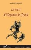 Michel Massenet - La mort d'alexandre le grand.