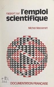 Michel Massenet et Raymond Barre - Rapport au Premier ministre sur l'emploi scientifique.