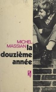 Michel Massian - La douzième année.
