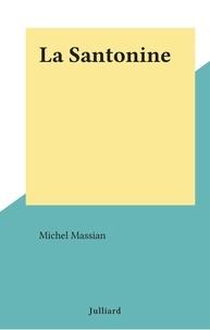 Michel Massian - La Santonine.