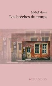Michel Massit - Les brèches du temps.