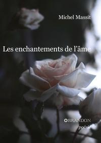 Michel Massit - Les enchantements de l'âme.