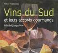 Michel Mastrojanni - Vins du sud et leurs accords gourmands - Rhône sud, Provence, Corse, Languedoc-Roussillon.