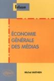 Michel Mathien - Economie générale des médias.