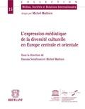 Michel Mathien et Danusa Serafinova - Expression médiatique de la diversité culturelle en Europe centrale et orientale.