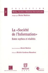 """Michel Mathien et  Collectif - La """"société de l'information"""" - Entre mythes et réalités."""