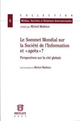 """Michel Mathien - Le Sommet Mondial sur la Société de l'Information et """"après"""" ? - Perspectives sur la cité globale."""