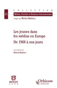 Michel Mathien - Les jeunes dans les médias en Europe - De 1968 à nos jours.