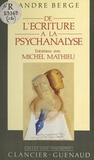 Michel Mathieu et André Berge - De l'écriture à la psychanalyse - Entretiens avec Michel Mathieu.