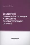Michel Matysiak - Contentieux du contrôle technique à l'encontre des professionnels de santé.