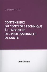 Rhonealpesinfo.fr Contentieux du contrôle technique à l'encontre des professionnels de santé Image