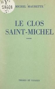 Michel Maurette - Le clos Saint-Michel.