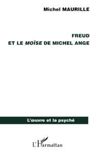 Michel Maurille - Freud et le Moïse de Michel Ange.