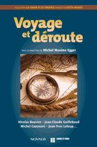 Michel Maxime Egger - Voyage et déroute.