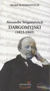 Michel maximovitch - Alexandre Dargomyjski (1813-1869).