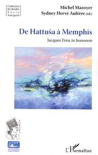Michel Mazoyer et Sydney Hervé Aufrère - De Hattusa à Memphis - Jacques Freu in honorem.