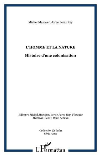 Michel Mazoyer - L'homme et la nature - Histoire d'une colonisation.