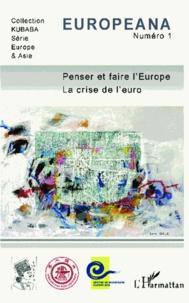 Michel Mazoyer - Penser et faire l'Europe - La crise de l'euro.