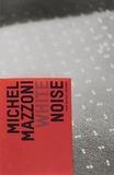 Michel Mazzoni et Michel Poivert - White Noise - Michel Mazzoni - Exposition, Charleroi (Belgique), Musée de la photographie, du 28 septembre 2013 au 19 janvier 2014.