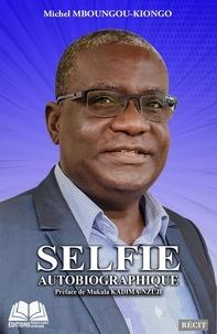 Michel Mboungou-Kiongo - Selfie autobiographique.
