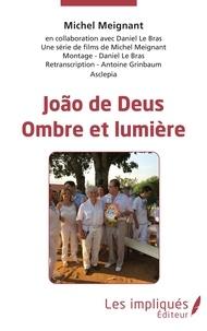 Michel Meignant - João de Deus - Ombre et lumière.