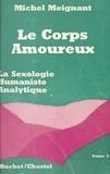 Michel Meignant - Le corps amoureux (3) - La sexologie humaniste analytique.