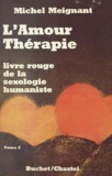 Michel Meignant - Le livre rouge de la sexologie humaniste (2) - L'amour thérapie.